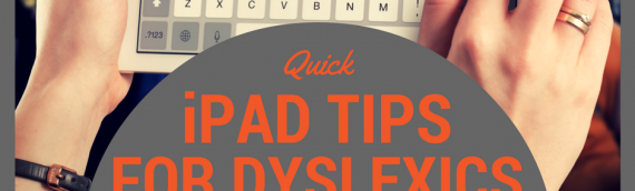 Quick iPad, iPhone & Mac tips for those with Dyslexia